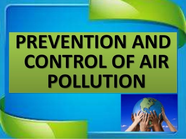 control air pollution act around the The clean air act was passed by congress in 1970 to curb air pollution in the country it imposes emissions standards as well as involves governments in both federal, local and state levels the act has effectively benefited air quality by ensuring less pollution.