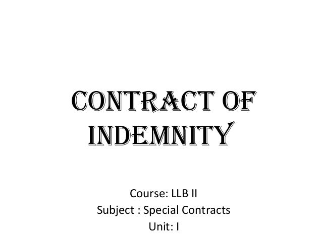 ContraCt of IndemnIty Course: LLB II Subject : Special Contracts Unit: I