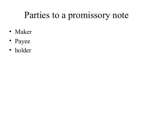 Parties To A Promissory Note U2022 Maker U2022 Payee U2022 Holder ...  Parties Of Promissory Note