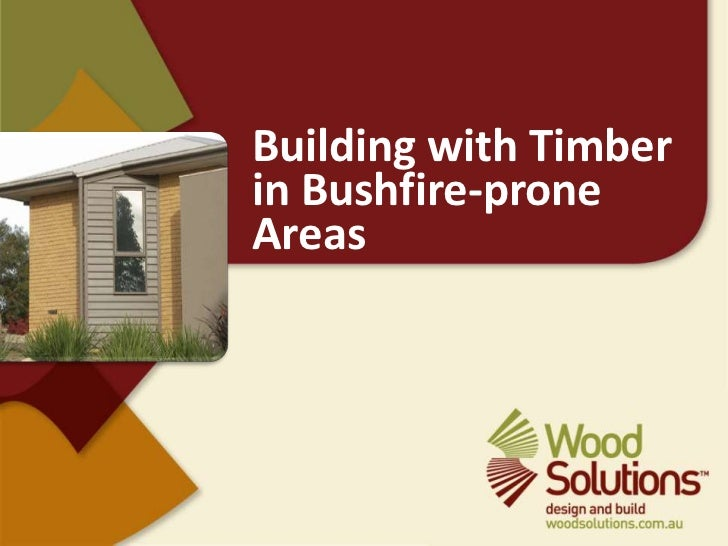 Building with Timber in Bushfire-prone Areas<br />