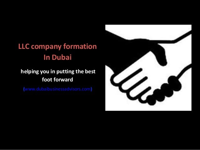 LLC company formation In Dubai helping you in putting the best foot forward (www.dubaibusinessadvisors.com)