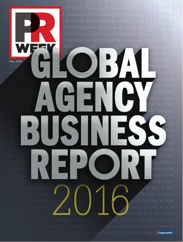 GL BAL AGENCY BUSINESS REP RT AGENCY PROFILES 2016 Global ABR 2016 | prweek.com 3 W hether it is communications marketing,...