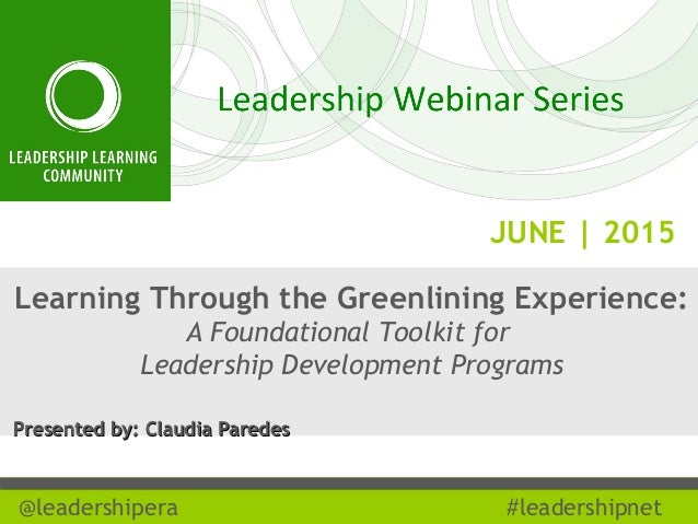 JUNE | 2015 @leadershipera #leadershipnet Learning Through the Greenlining Experience: A Foundational Toolkit for Leadersh...