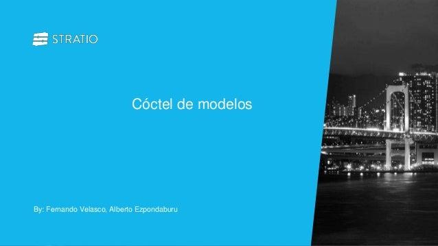 By: Fernando Velasco, Alberto Ezpondaburu Cóctel de modelos