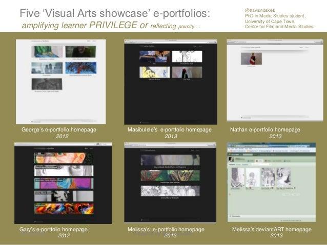 "Five ""Visual Arts showcase"" e-portfolios: amplifying learner PRIVILEGE or reflecting paucity … George""s e-portfolio homepa..."