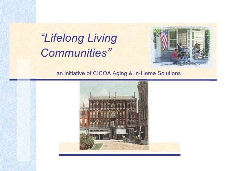 """"""" Lifelong Living   Communities """" an initiative of CICOA Aging & In-Home Solutions"""