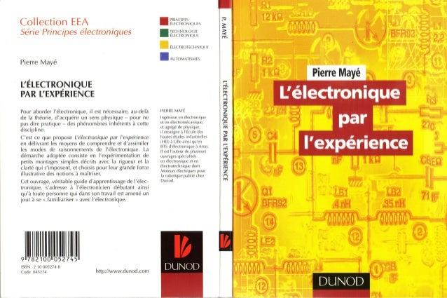 L'électronique par l'experience   dunod - pierre mayé - edt mars 2004