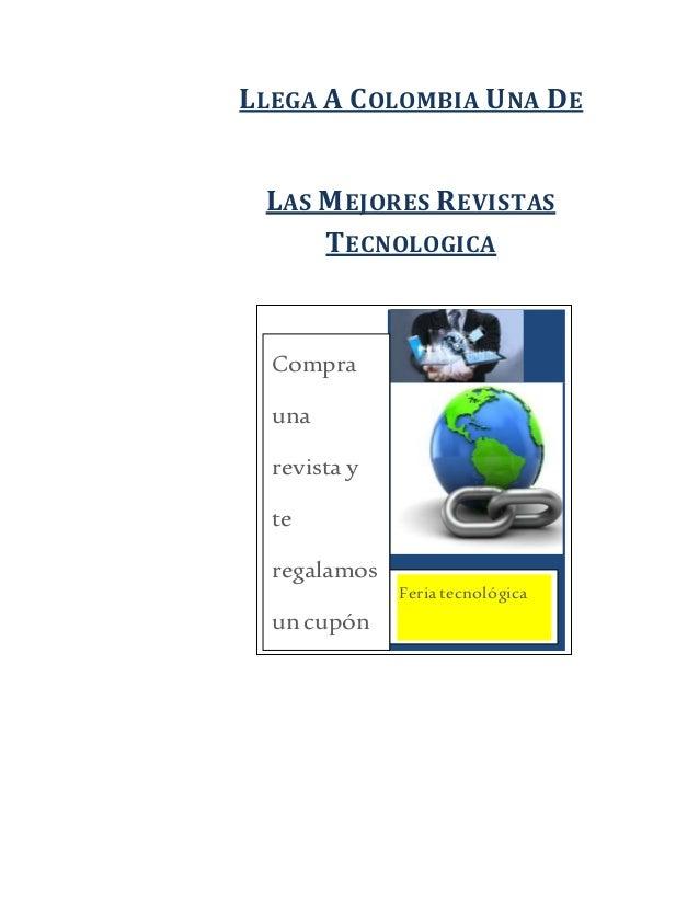 LLEGA A COLOMBIA UNA DE LAS MEJORES REVISTAS TECNOLOGICA U I Feriatecnológica Compra una revista y te regalamos un cupón d...