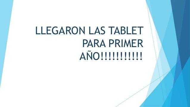 LLEGARON LAS TABLET PARA PRIMER AÑO!!!!!!!!!!!