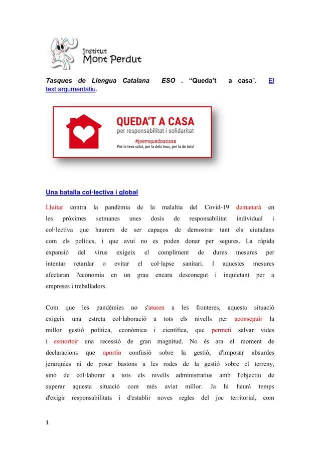 """1 Tasques de Llengua Catalana ESO . """"Queda't a casa"""". El text argumentatiu. Una batalla col·lectiva i global Lluitar contr..."""