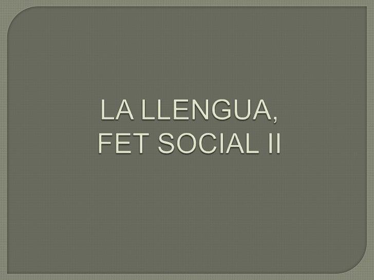 •La sociolingüínguistica•El contacte lingüístic•Aproximació als fenòmens de contacte•Dinàmiques de contacte