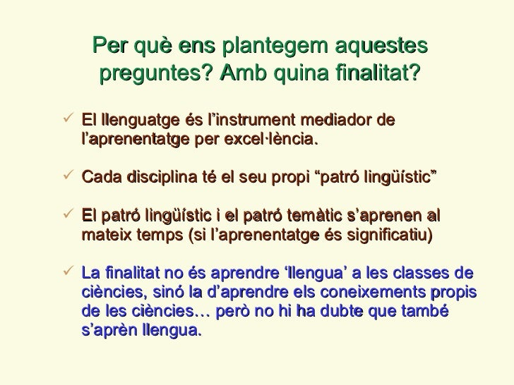 <ul><li>El llenguatge és l ' instrument mediador de l ' aprenentatge per excel·lència.  </li></ul><ul><li>Cada disciplina ...