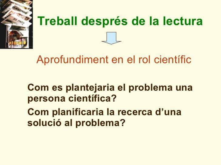<ul><li>C om  es plantejaria el problema una persona científica? </li></ul><ul><li>C om  planificar ia la recerca d'una  s...