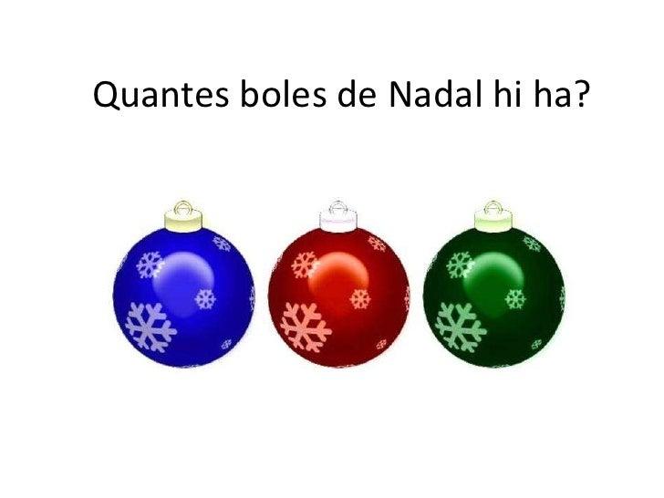 Quantes boles de Nadal hi ha?