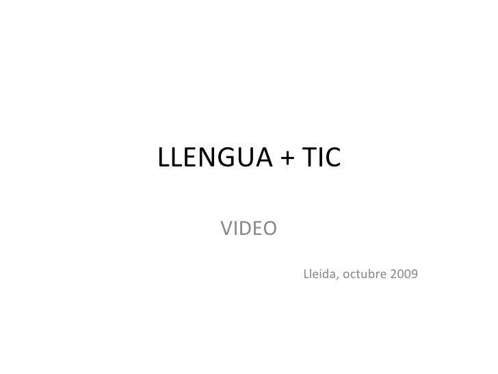 LLENGUA + TIC VIDEO Lleida, octubre 2009