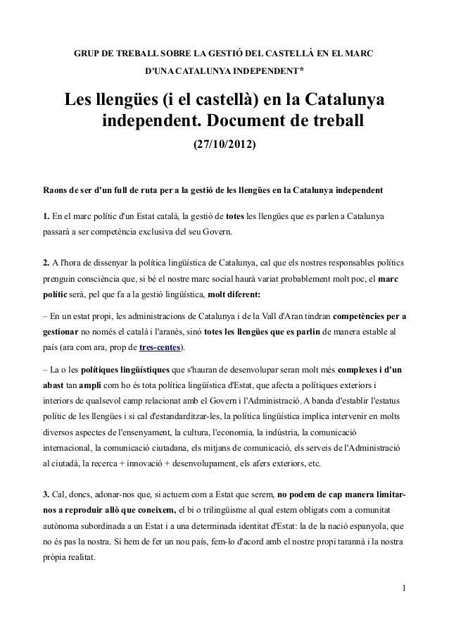 GRUP DE TREBALL SOBRE LA GESTIÓ DEL CASTELLÀ EN EL MARC D'UNA CATALUNYA INDEPENDENT* Les llengües (i el castellà) en la Ca...