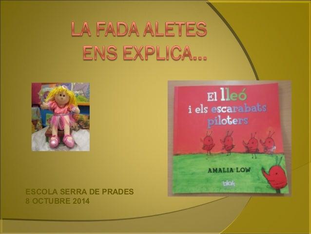 ESCOLA SERRA DE PRADES  8 OCTUBRE 2014