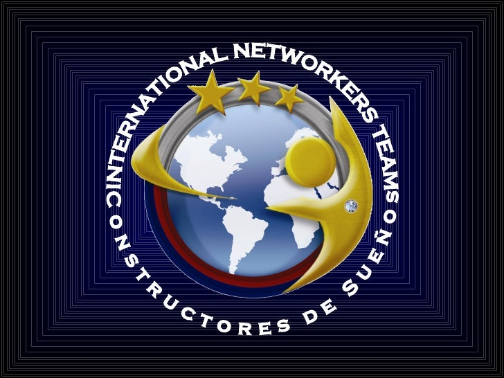 INTERNATIONAL NETWORKERS TEAM Constructores de Sueños