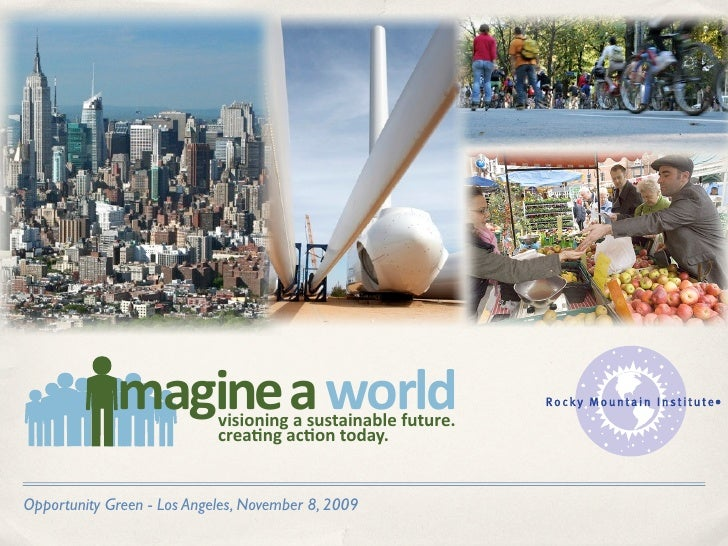magine a world visioning a sustainable future.                             crea ng ac on today.   Opportunity Green - Los ...