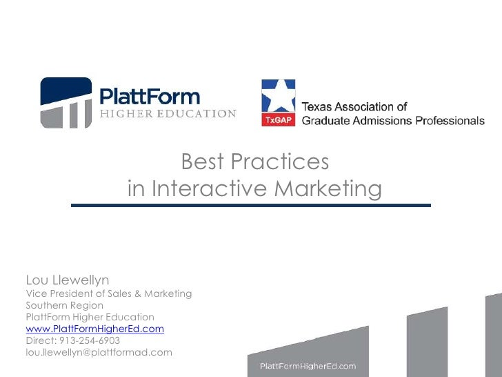 Best Practices                     in Interactive MarketingLou LlewellynVice President of Sales & MarketingSouthern Region...