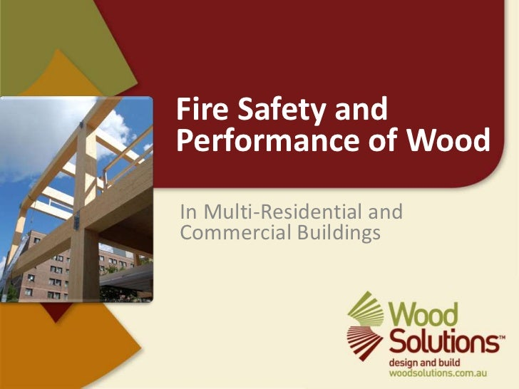 Fire Safety and Performance of Wood<br />In Multi-Residential and Commercial Buildings<br />
