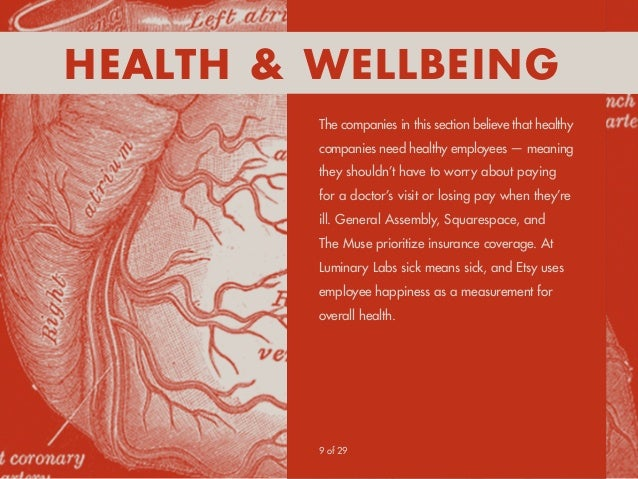 9 of 29 Health & Wellbeing The companies in this section believe that healthy companies need healthy employees — meaning t...