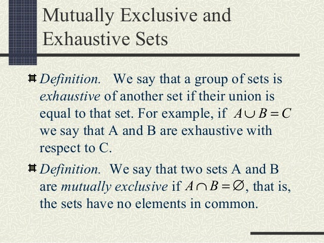 Nice ... 14. Mutually Exclusive And Exhaustive Sets Definition.
