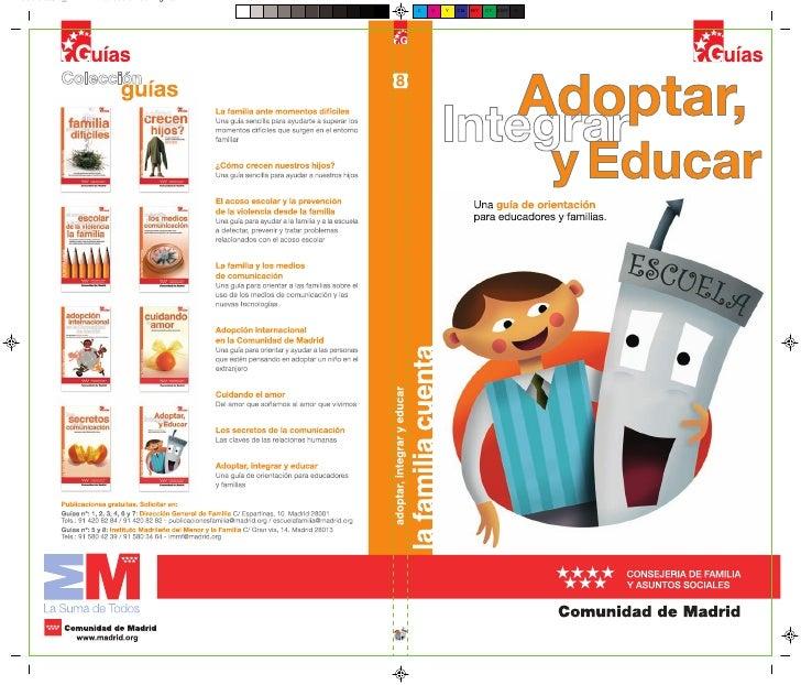 Adoptar, Integrar y Educar Una Guía de orientación para educadores y familias.
