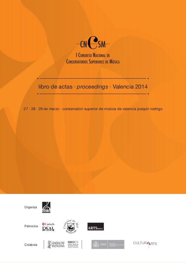Patrocina Organiza Colabora libro de actas · proceedings · Valencia 2014 27 · 28 · 29 de marzo · conservatori superior de ...