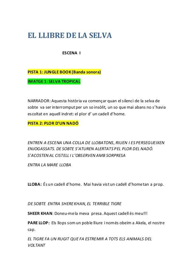 EL LLIBRE DE LA SELVA ESCENA I PISTA 1:JUNGLE BOOK(Banda sonora) IMATGE1: SELVA TROPICAL NARRADOR: Aquesta història va com...