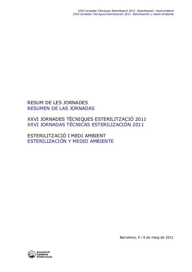 XXVI Jornades Tècniques Esterilització 2011. Esterilització i medi ambient XXVI Jornadas Técniques Esterilización 2011. Es...