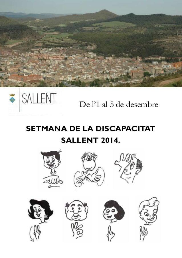 Més informació: Ajuntament de Sallent- ASPRODIS- EAP Sallent Telf 93 837 21 20- 93 837 02 00 http://capsallentics.wordpres...