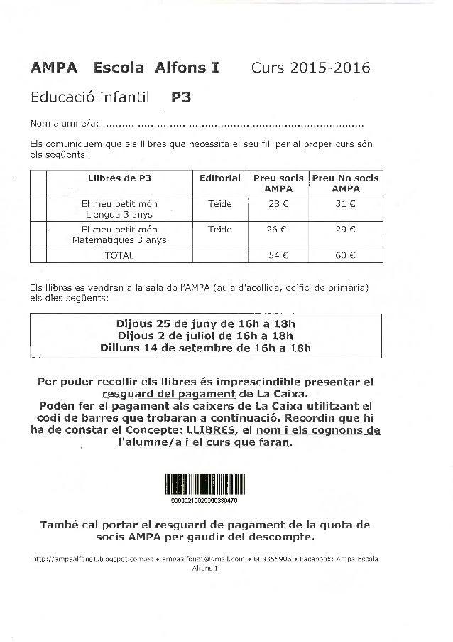 AMPA Escola Alfons I Curs 2015-2016  Educació infantil P3  Nom aIumne/ a: . ... ... ... ... ... ... ... ... ... ... ... .....