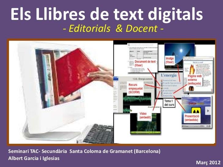 Els Llibres de text digitals                     - Editorials & Docent -Seminari TAC- Secundària Santa Coloma de Gramanet ...