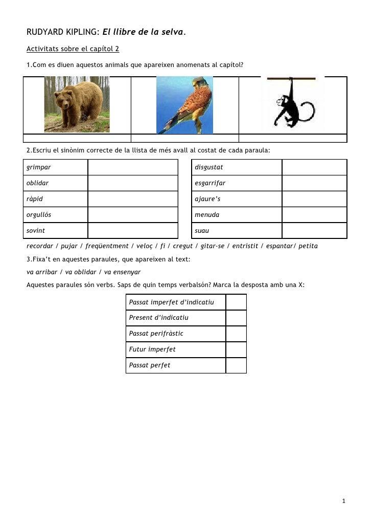 RUDYARD KIPLING: El llibre de la selva. Activitats sobre el capítol 2  1.Com es diuen aquestos animals que apareixen anome...