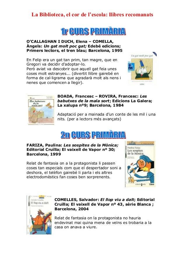 La Biblioteca, el cor de l'escola: llibres recomanats O'CALLAGHAN I DUCH, Elena – COMELLA, Àngels: Un gat molt poc gat; Ed...
