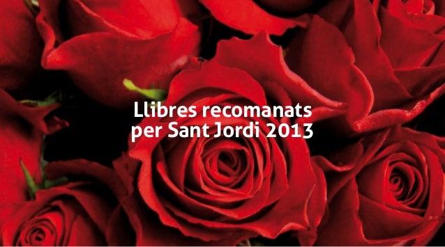 Llibres recomanatsper Sant Jordi 2013  23 d'abril  Sant Jordi