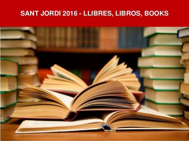 SANT JORDI 2016 - LLIBRES, LIBROS, BOOKS