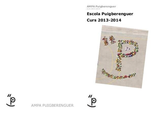 AMPA Puigberenguer Curs 2013-2014  Escola Puigberenguer Curs 2013-2014  AMPA PUIGBERENGUER