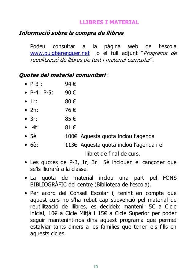 10 LLIBRES I MATERIAL Informació sobre la compra de llibres Podeu consultar a la pàgina web de l'escola www.puigberenguer....