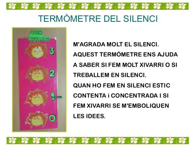TERMÒMETRE DEL SILENCI M'AGRADA MOLT EL SILENCI. AQUEST TERMÒMETRE ENS AJUDA A SABER SI FEM MOLT XIVARRI O SI TREBALLEM EN...