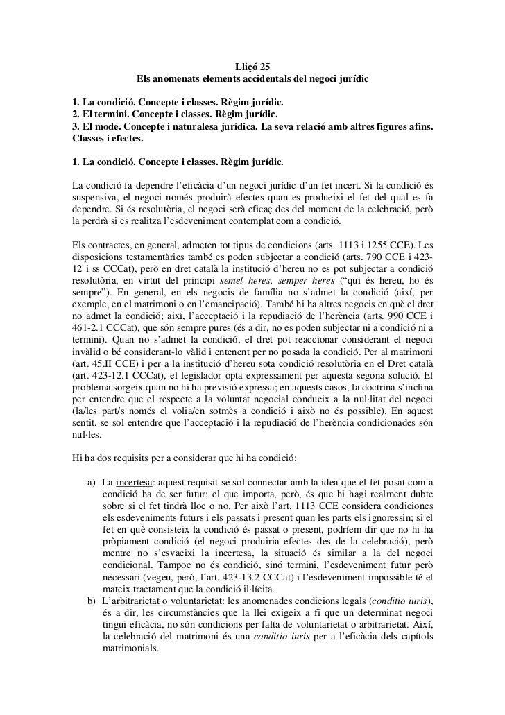 Lliçó 25                Els anomenats elements accidentals del negoci jurídic1. La condició. Concepte i classes. Règim jur...