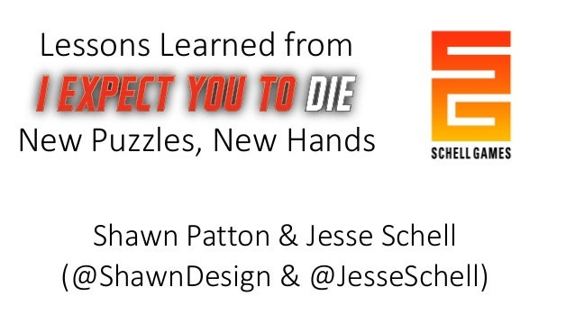 Lessons Learned from Shawn Patton & Jesse Schell (@ShawnDesign & @JesseSchell) New Puzzles, New Hands