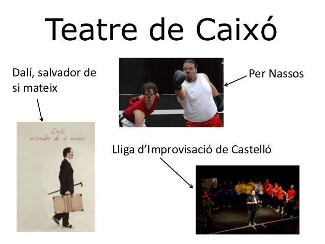 Teatre de CaixóDalí, salvador de                              Per Nassossi mateix                    Lliga d'Improvisació ...