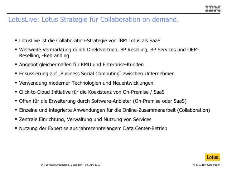 LotusLive: Lotus Strategie für Collaboration on demand. <ul><li>LotusLive ist die Collaboration-Strategie von IBM Lotus al...