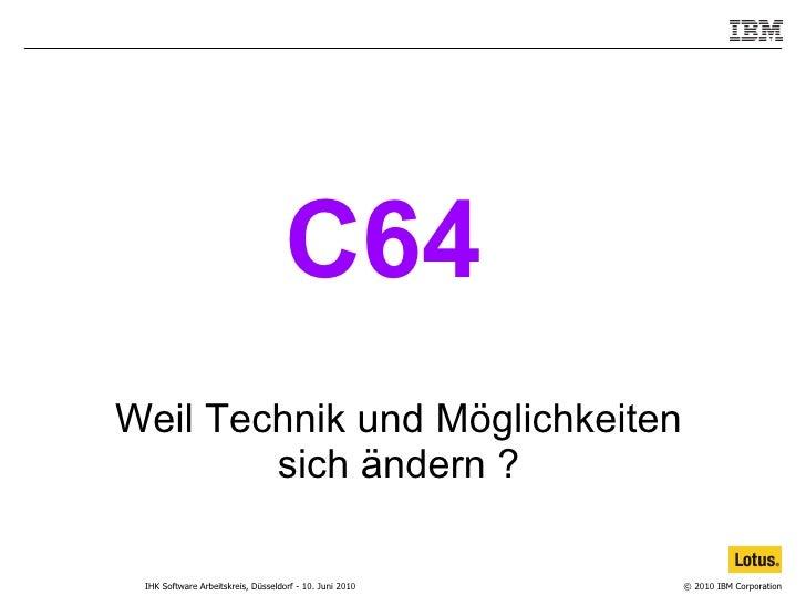 Weil Technik und Möglichkeiten sich ändern ? C64
