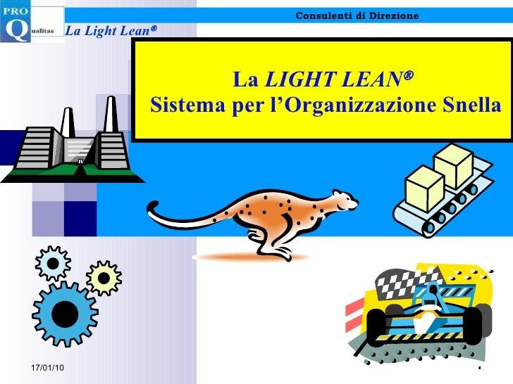 La  LIGHT LEAN   Sistema per l'Organizzazione Snella 17/01/10