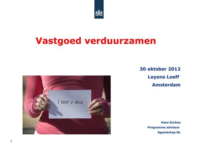 Vastgoed verduurzamen                      30 oktober 2012                        Loyens Loeff                          Am...