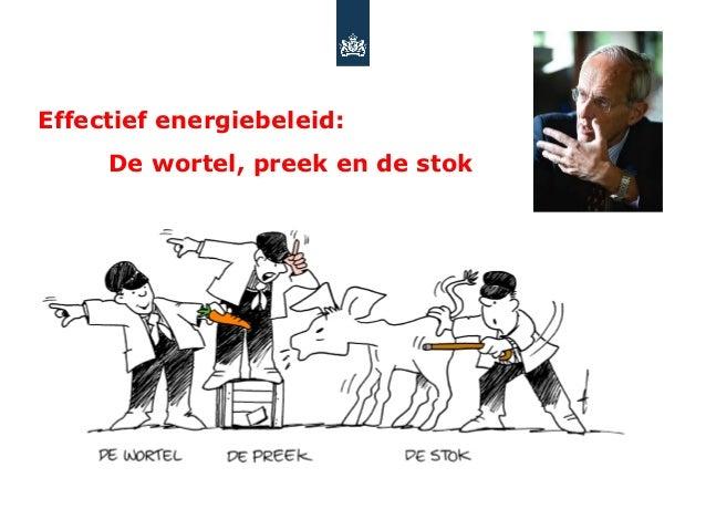 Effectief energiebeleid:     De wortel, preek en de stok