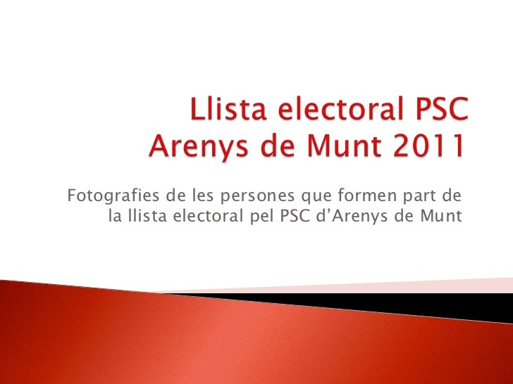 Llista electoral PSC Arenys de Munt 2011<br />Fotografies de les persones que formen part de la llista electoral pel PSC d...